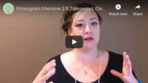 Enneagram Intensive takeaways